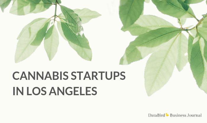 22 Cannabis Startups in Los Angeles – DataBird Business Journal