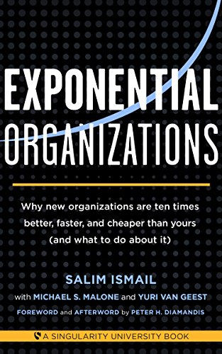 Image result for Exponential Organizations of Salim Ismail (Author), Michael S. Malone (Author), Yuri van Geest (Author)