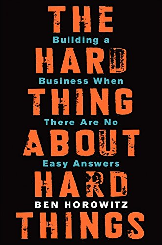 Image result for The Hard Thing About Hard Things.