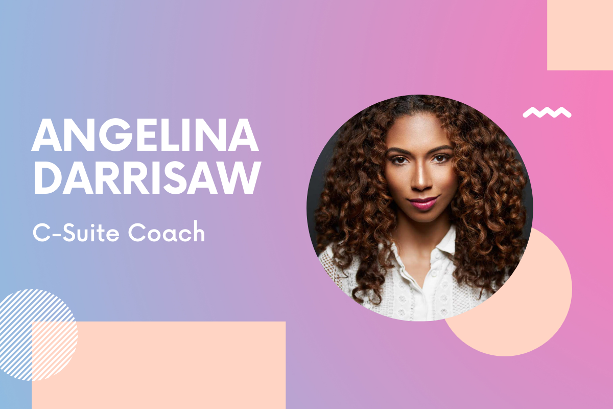 C-Suite Coach Founder Angelina Darrisaw: 'Keep your customer in mind'