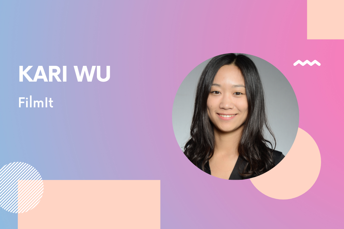 FilmIt Founder Kari Wu: 'Be the change you want to see and turn any less-than-ideal things into actionable items'