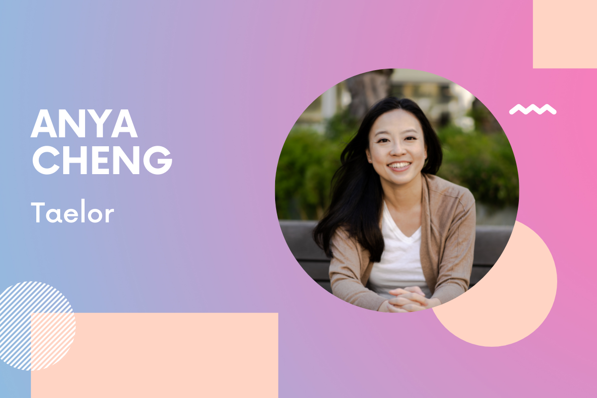 Taelor Founder Anya Cheng: 'You are better than you think!'