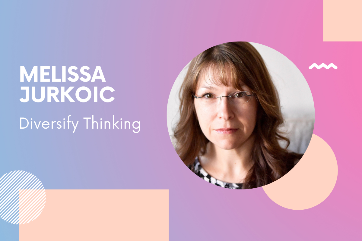 Diversify Thinking Co-Founder Melissa Jurkoic: 'We are working on programs to help startups build a culture of diversity, equity and inclusion from day 1'