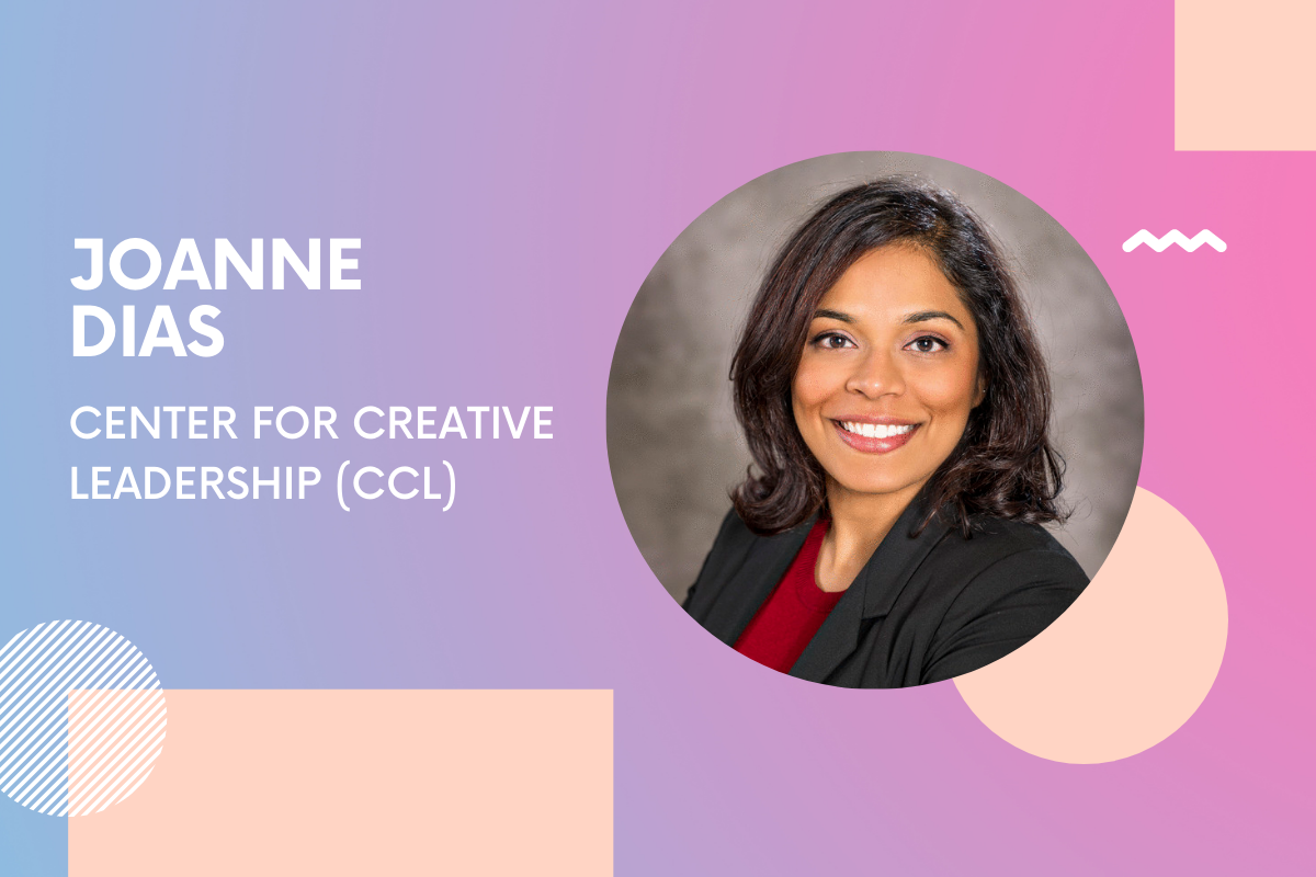 Q&A with Joanne Dias, senior faculty member at the Center for Creative Leadership (CCL)