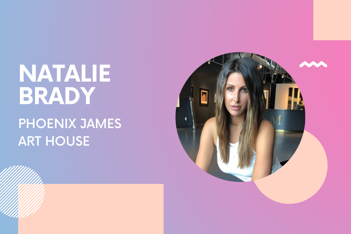 Phoenix James Art House Founder Natalie Brady: 'Working with emerging artists will always be a passion of mine'