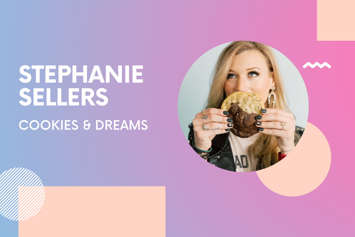 Cookies & Dreams Founder Stephanie Sellers: 'Don't wait until the stars align to launch your idea - just start'