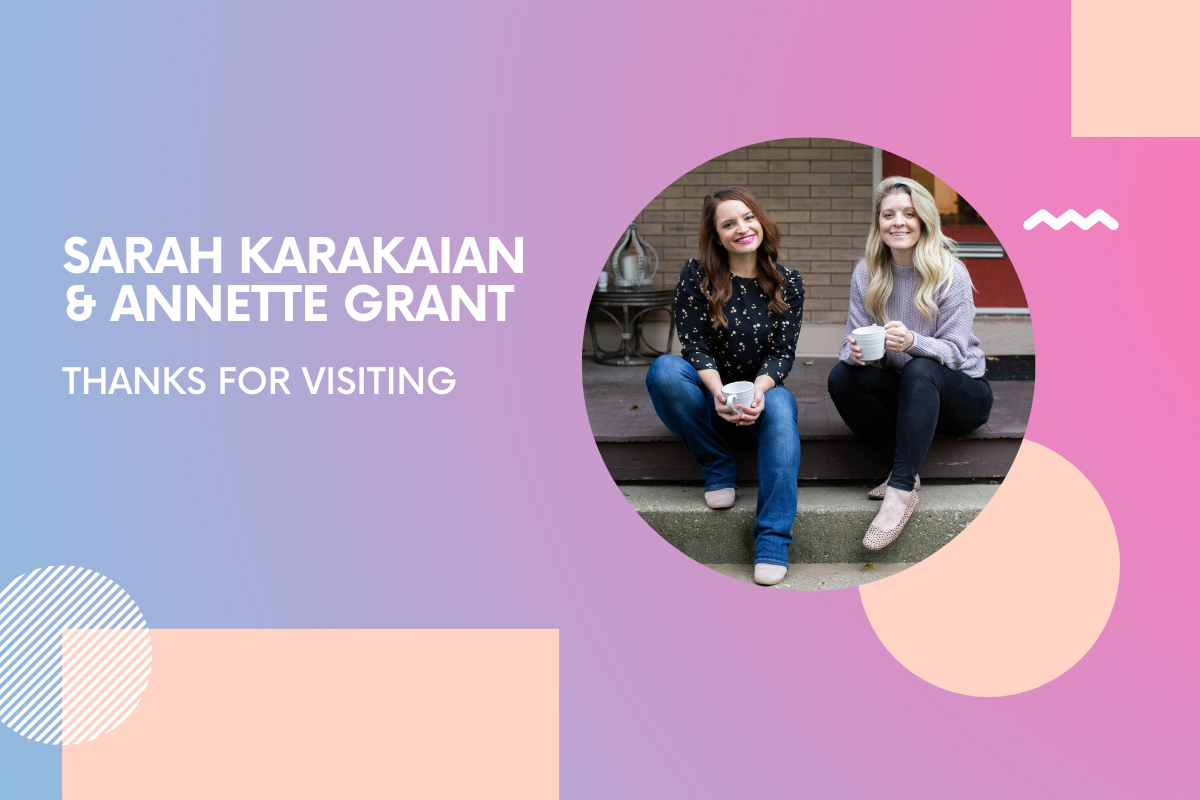 Thanks for Visiting Co-founders Sarah Karakaian & Annette Grant: 'Stay focused and know where you want to be in 6 months-a year'