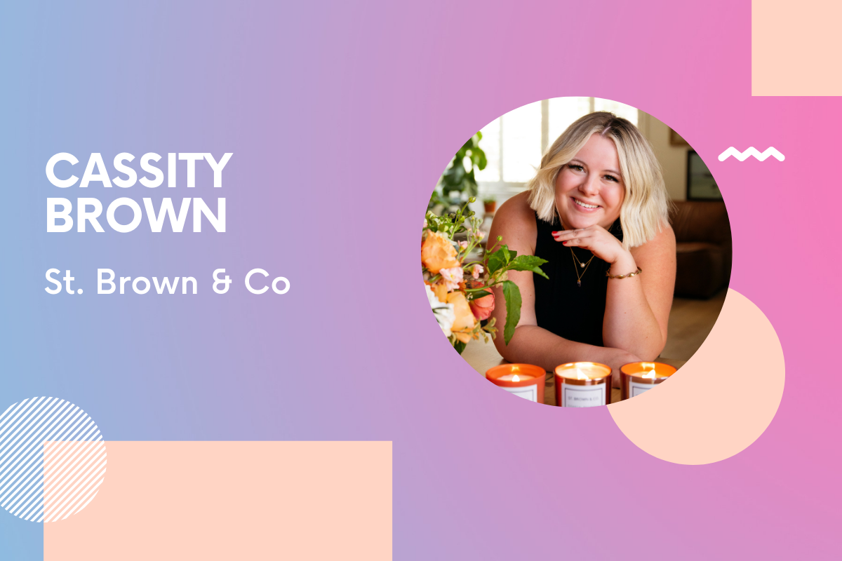 St. Brown & Co Founder Cassity Brown: 'Action is almost always better than overthinking'