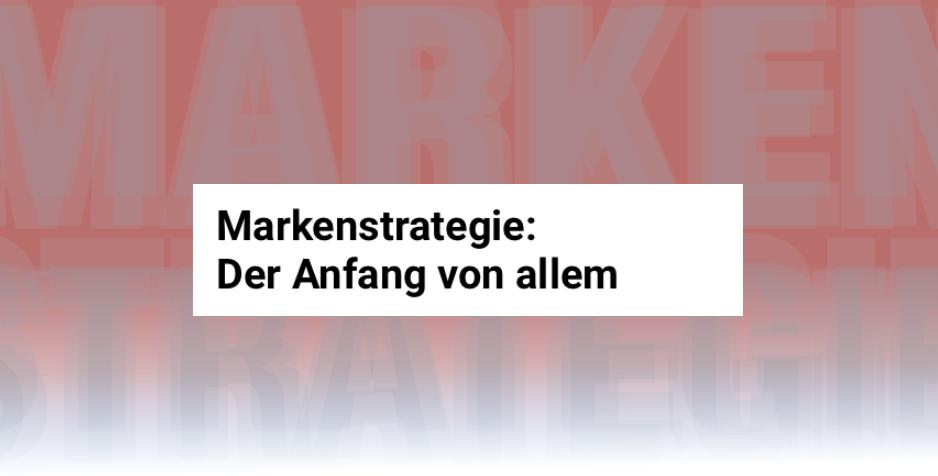 """Schwarze Schrift auf weißem Grund vor rotem Hintergrund""""Markenstrategie: Der Anfang von allem"""""""