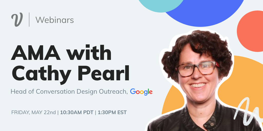 AMA with Cathy Pearl, Head of Conversation Design Outreach at Google