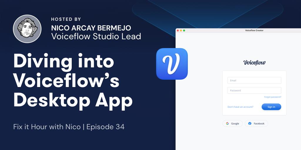 Fix It Hour with Nico – Diving into the Voiceflow Desktop App