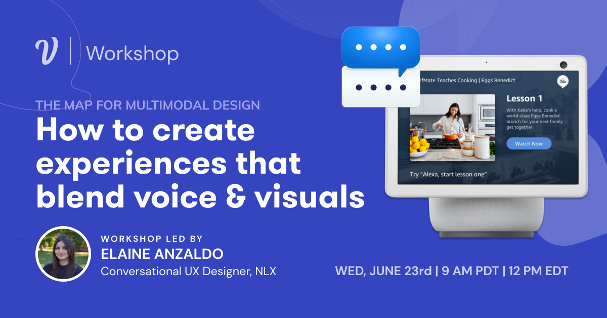 How to Create Experiences that Blend Voice & Visuals
