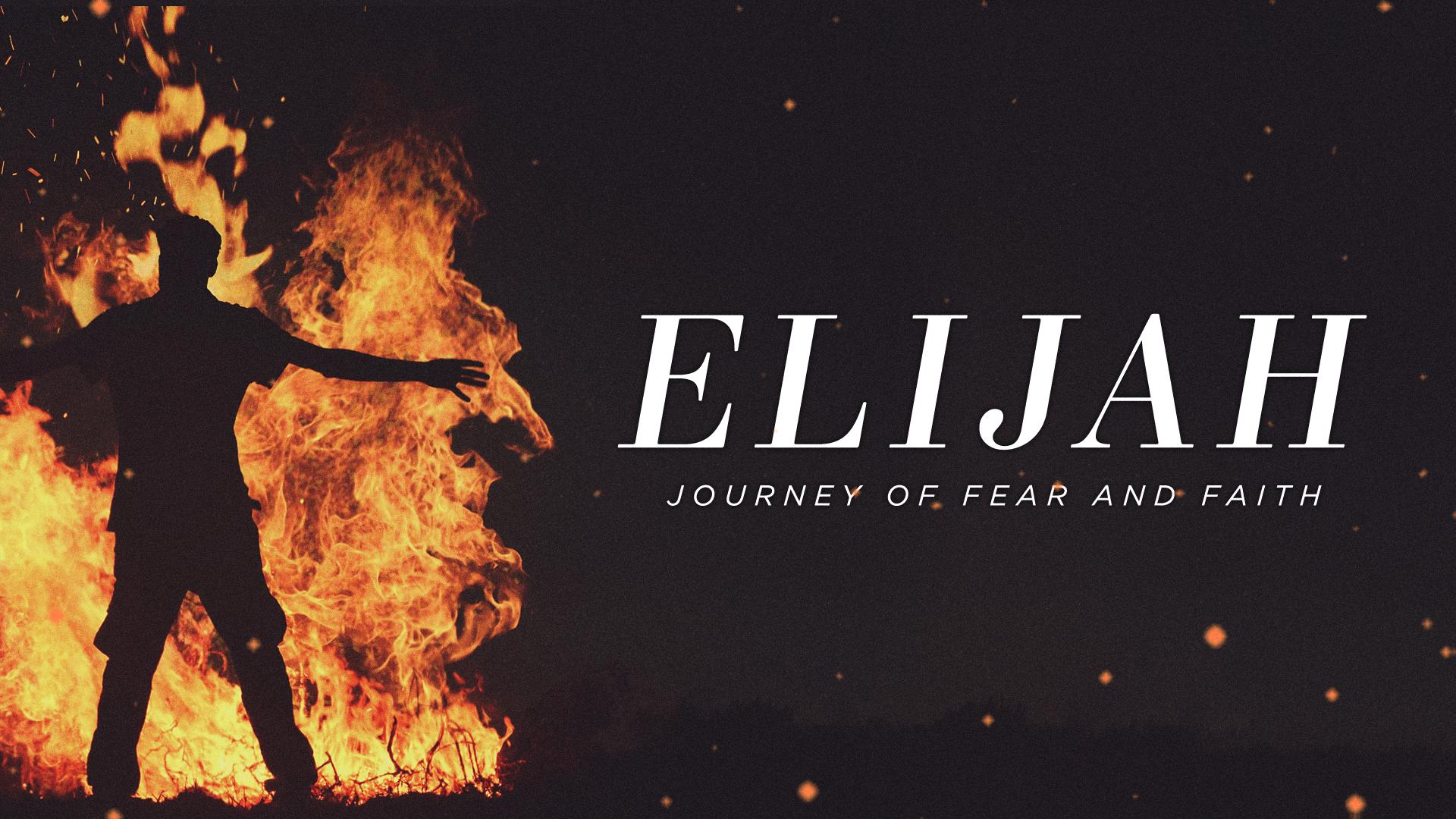 Elijah -  Journey of Fear and Faith