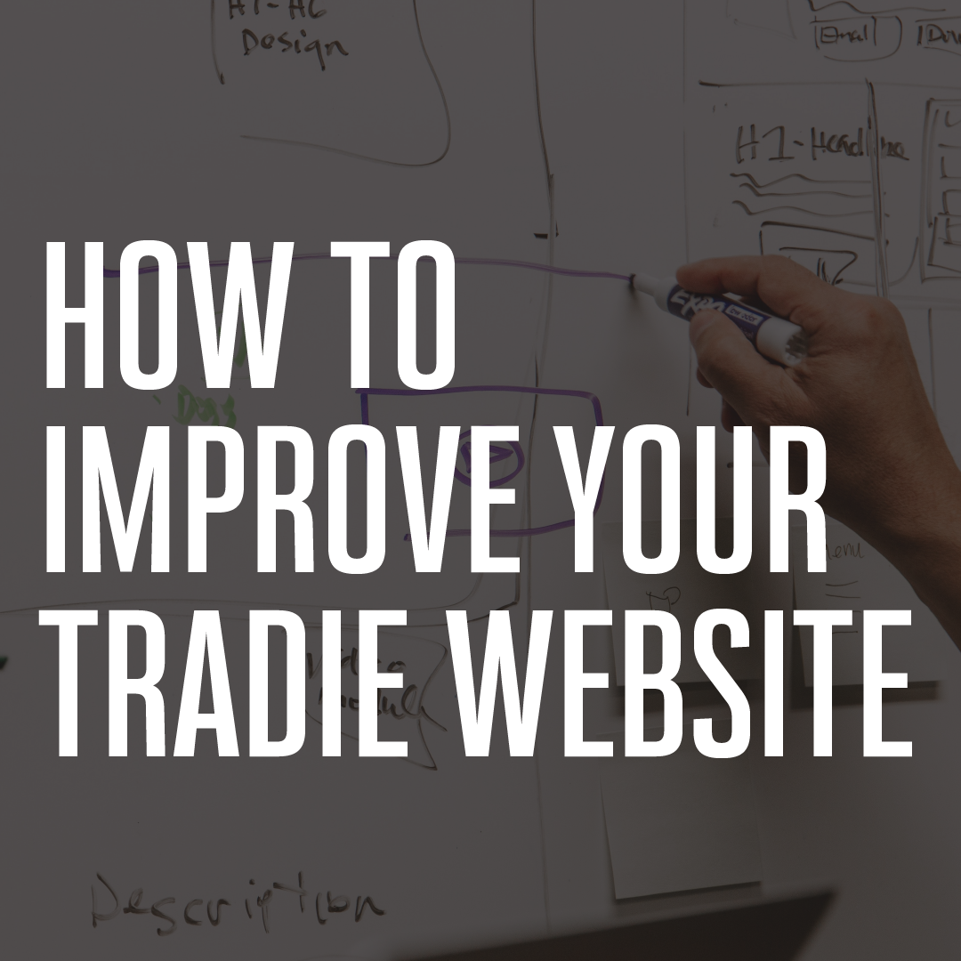 Improving your Tradie website in 2021