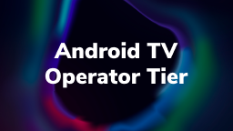 Android TV Operator Tier