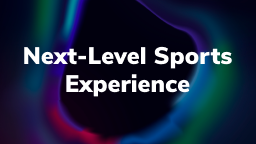 Next-Level Sports Experience