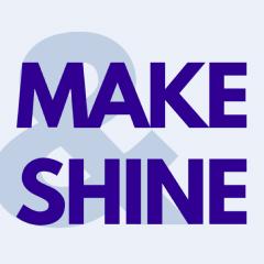 Make & Shine
