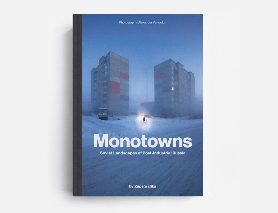 Monotowns: Soviet Landscapes of Post-Industrial Russia