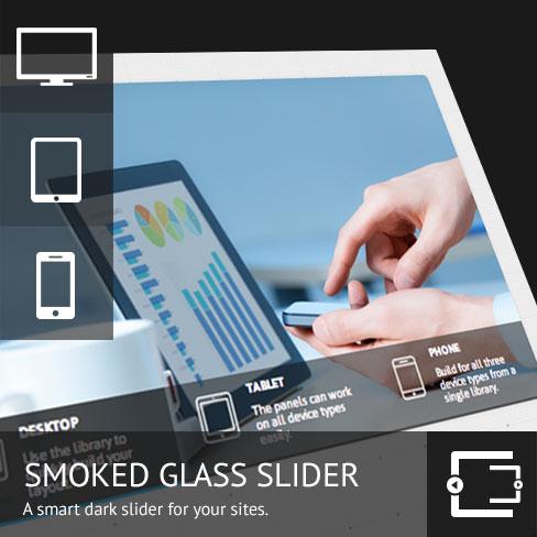 Smoked Glass Slider