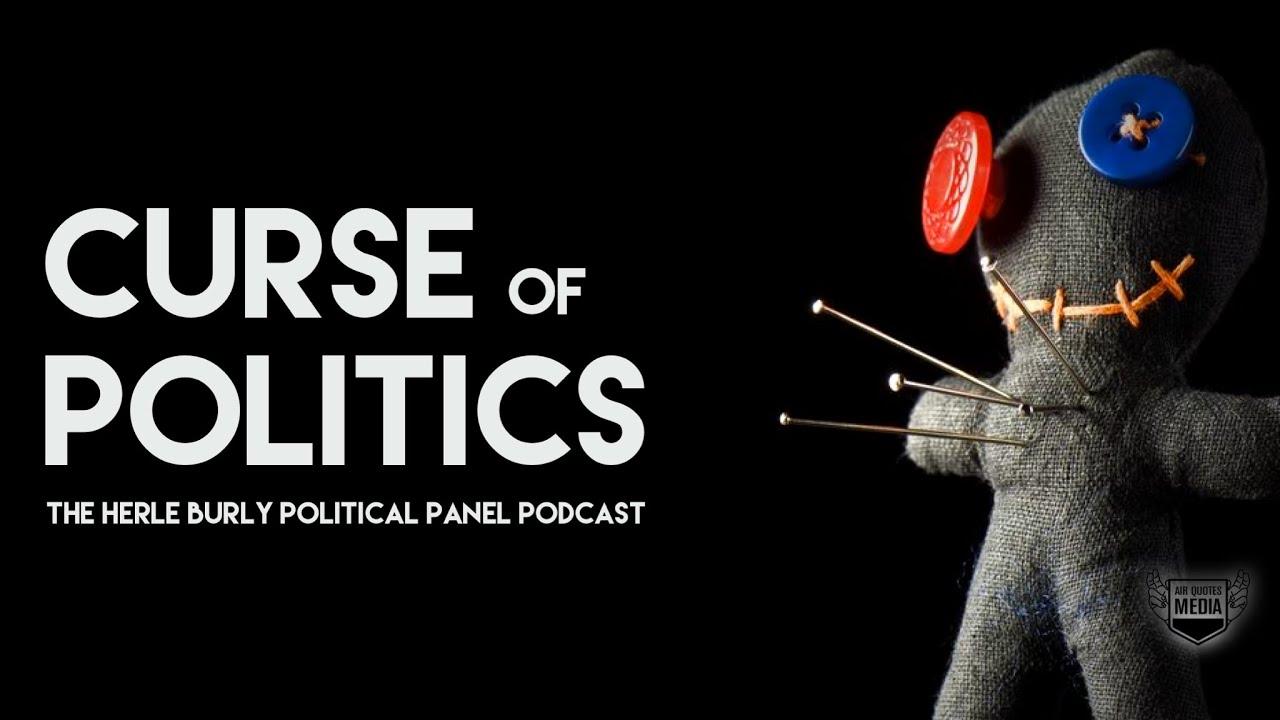 Curse of Politics: The Herle Burly Political Panel