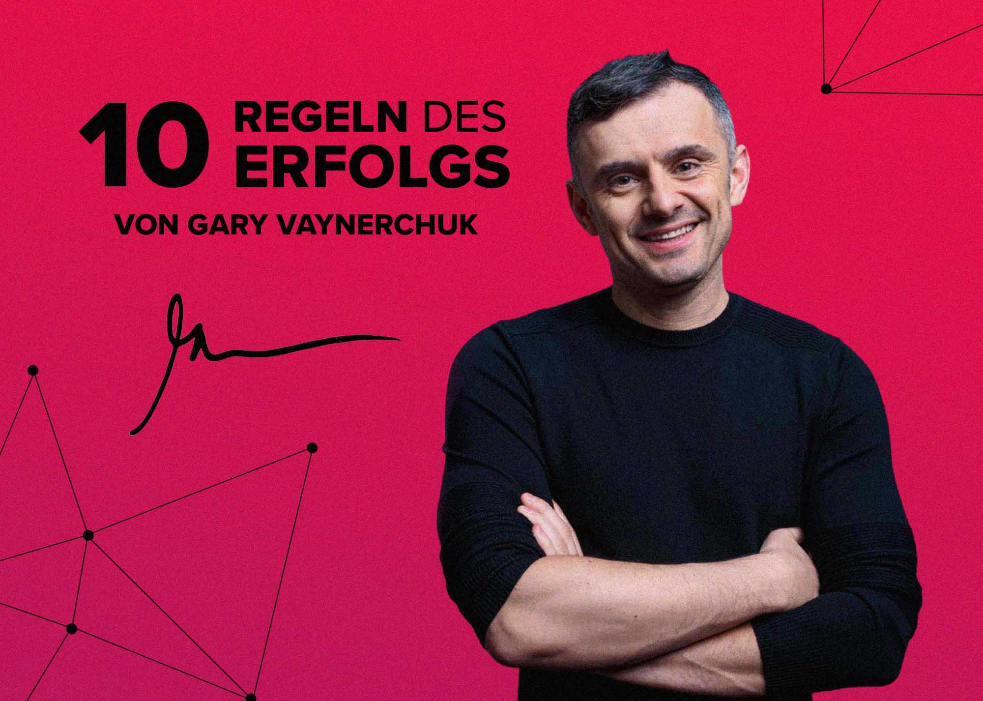Gary Vaynerchuk gary vee regeln des Erfolgs