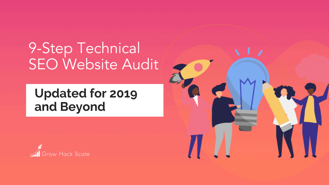 9-Step Technical SEO Website Audit Checklist: Updated for 2019