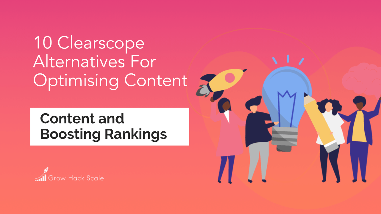 11 Clearscope Alternatives For Optimising Content and Boosting Rankings