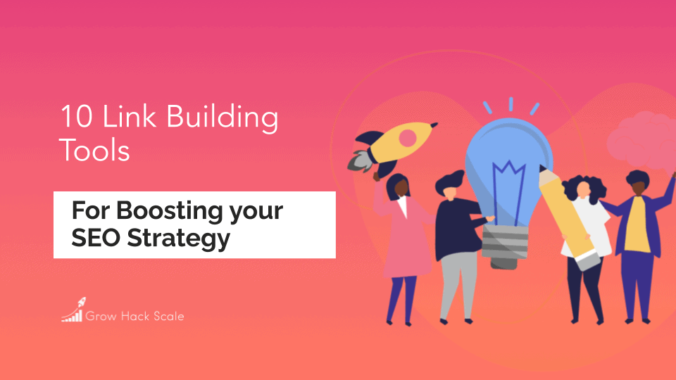 10 Link Building Tools For Boosting Your SEO Strategy