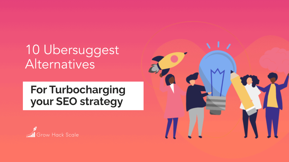 10 Ubersuggest Alternatives For Turbocharging Your SEO Strategy