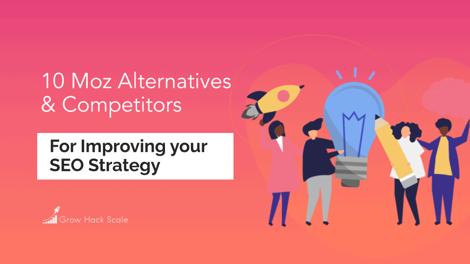 10 Moz Alternatives For Improving Your SEO Strategy
