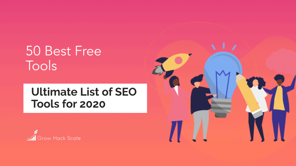 Our Ultimate List of the 50 Best Free SEO Tools for 2020