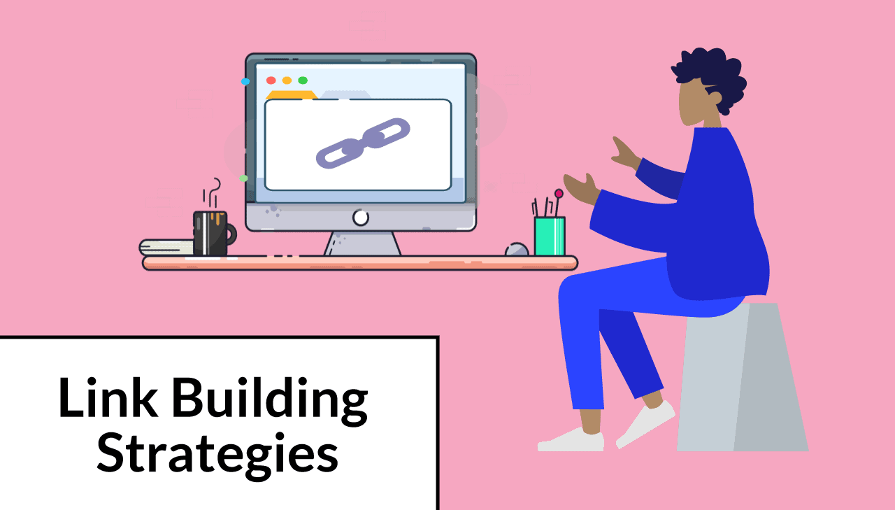 Link Building Strategies Anyone Can Use In 2021