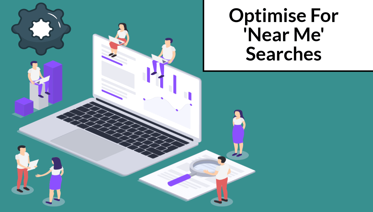 'Near Me' Searches: How To Optimize For It
