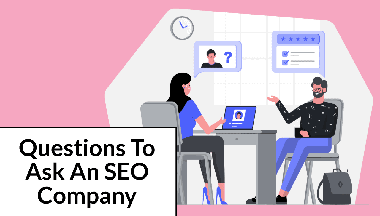 10 Questions to Ask an SEO Company, Consultant or Freelancer Before Hiring Them