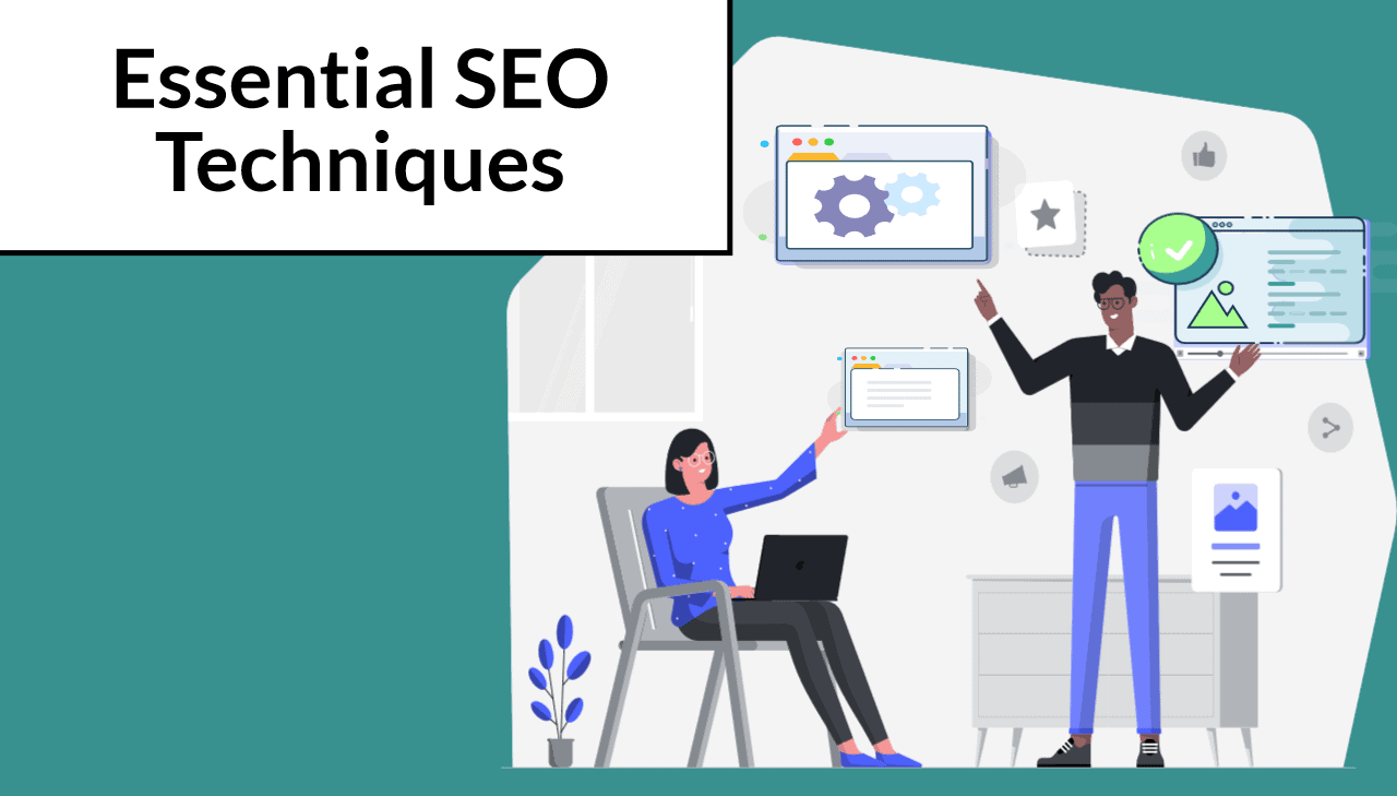 12 Essential SEO Techniques You Can't Afford to Ignore
