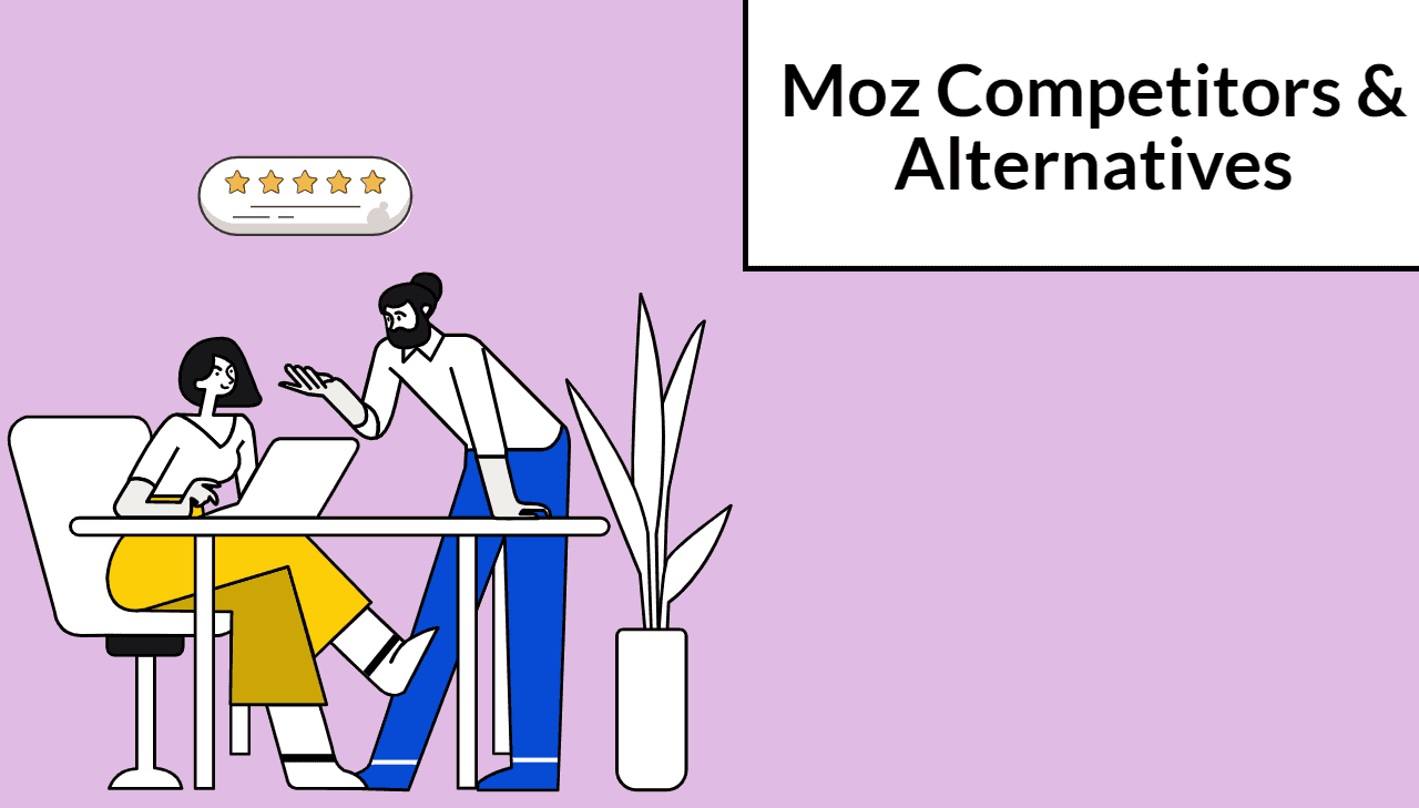 10 Moz Alternatives and Competitors For Improving Your SEO Strategy in 2021