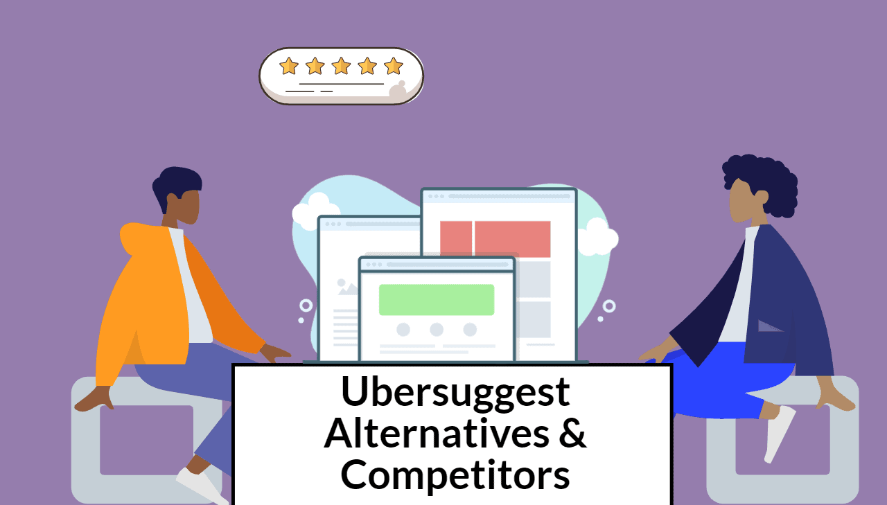 10 Ubersuggest Alternatives For Turbocharging Your SEO Strategy - 2021