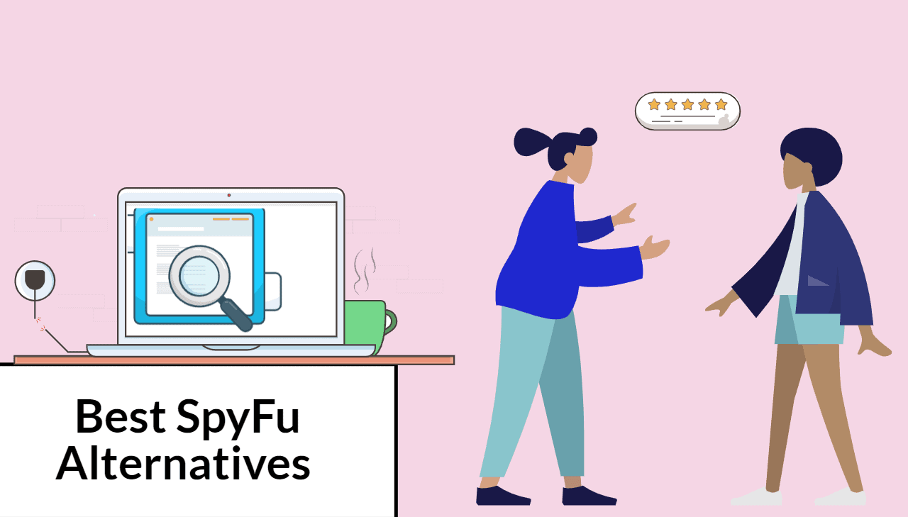 10 Best SpyFu Alternatives For Spying on Your Competitors- 2021