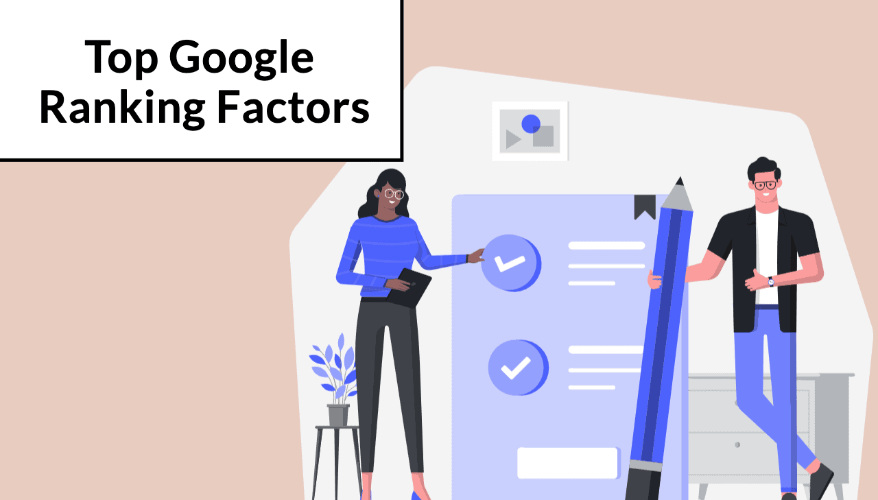 Google Ranking: Top 10 SEO Ranking Factors to Consider In 2021