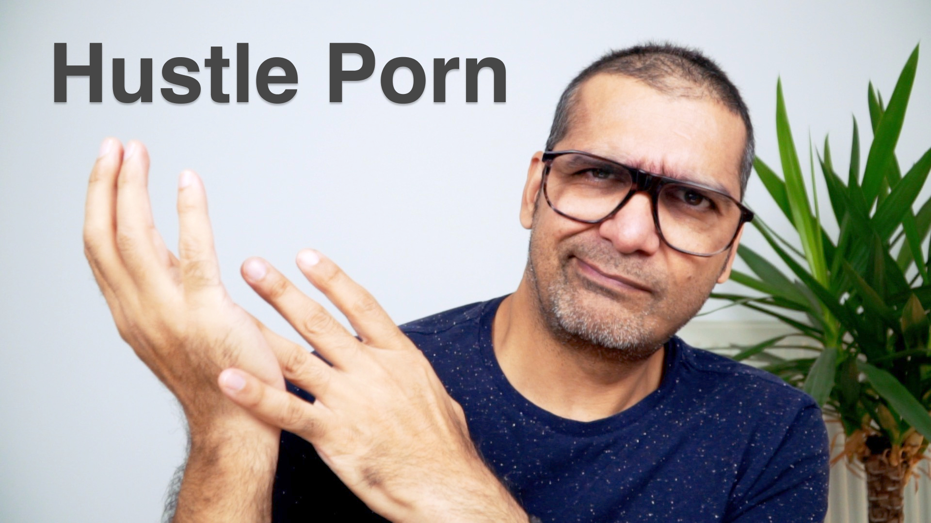 Hustle Porn
