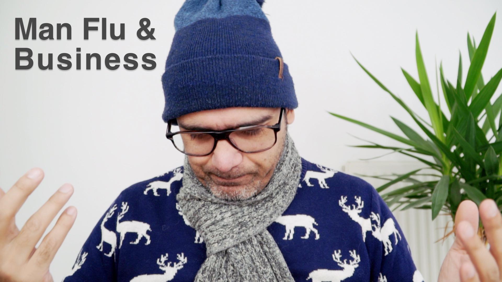 Man flu & business