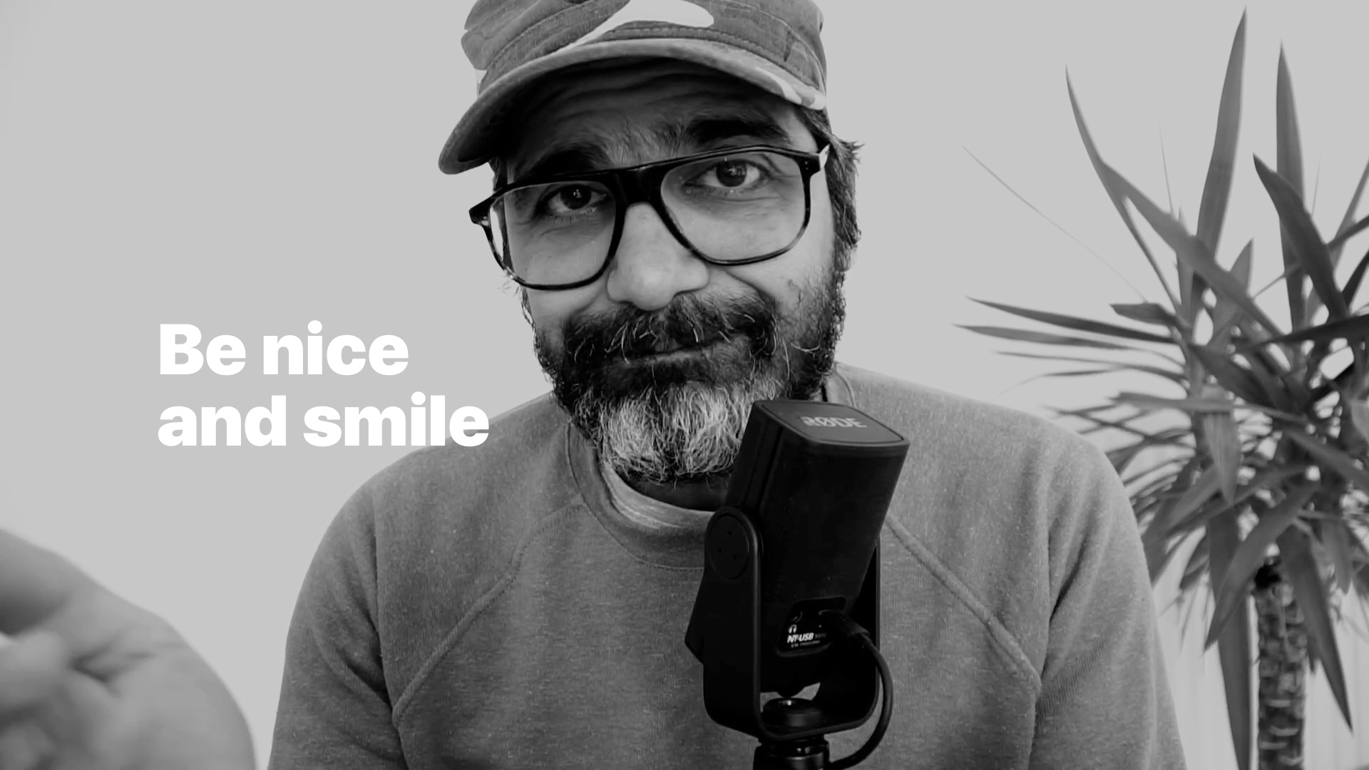Be nice and smile