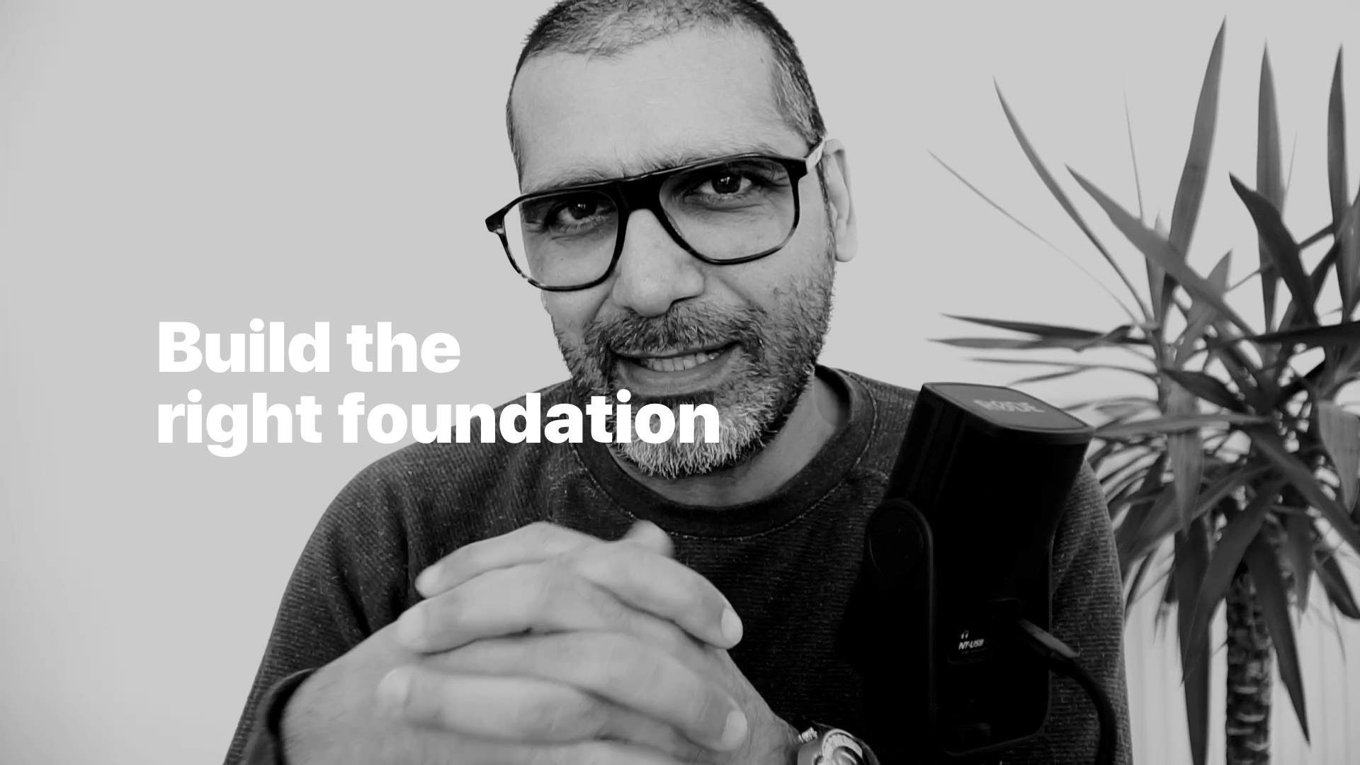 Build the right foundation