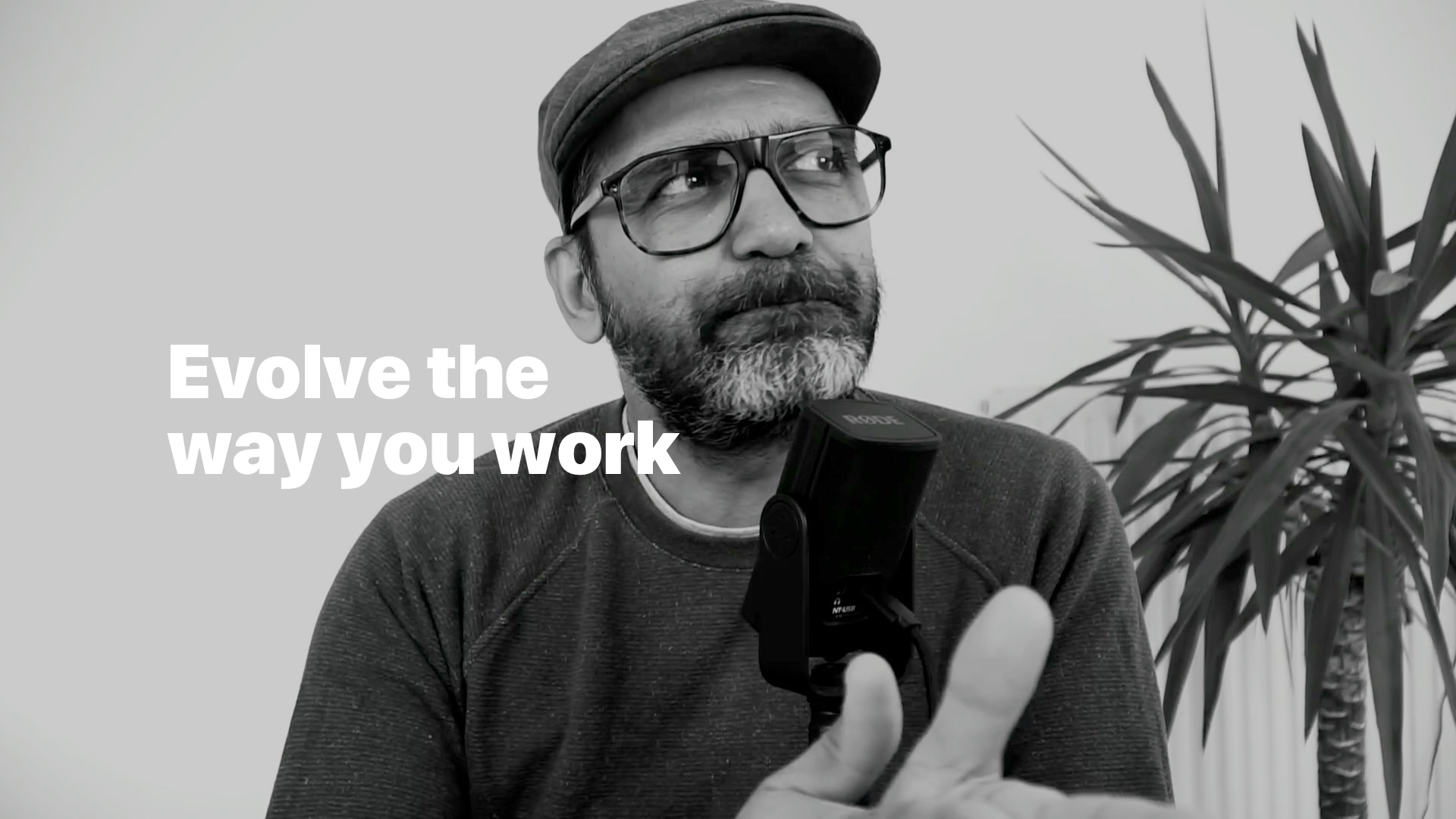 Evolve the way you work