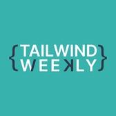 Tailwind Weekly