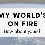 My World's on Fire