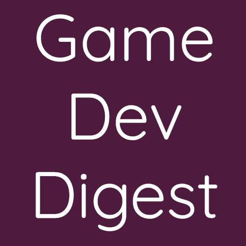 Game Dev Digest