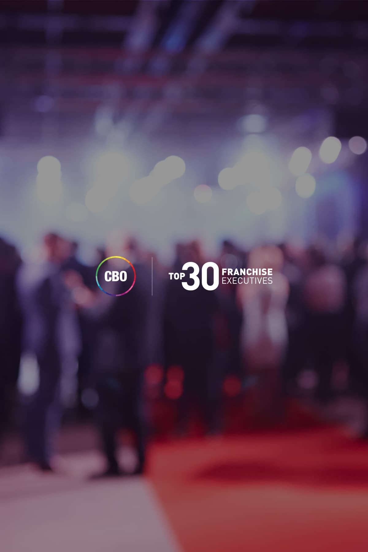 Top 30 Franchise Executives 2019 - EventSponsored by CBO