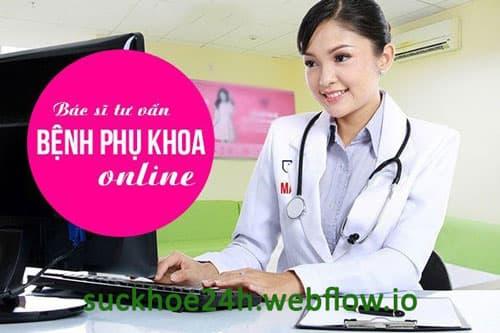 Tư vấn bệnh phụ khoa online ở đâu tốt?