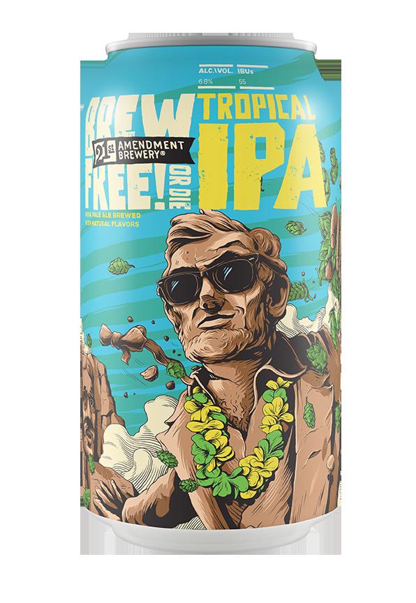 Brew Free! or Die Tropical IPA